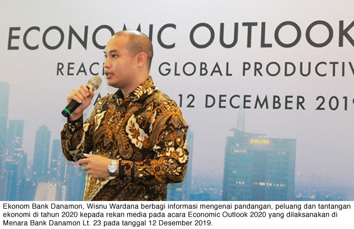Bank Danamon Gelar Media Workshop - Economic Outlook 2020